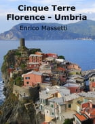 Cinque Terre, Florence, Umbria by Enrico Massetti