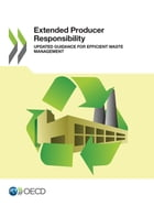 Extended Producer Responsibility: Updated Guidance for Efficient Waste Management by Collectif