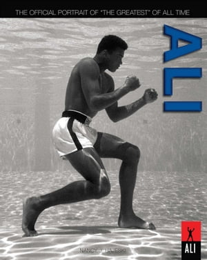 "Ali: The Official Portrait of ""The Greatest"" of All Time by Nancy J. Hajeski"