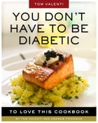You Don't Have to be Diabetic to Love This Cookbook Cover Image