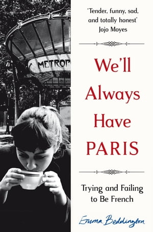 We'll Always Have Paris Trying and Failing to Be French