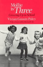 Mollie Is Three: Growing Up in School by Vivian Gussin Paley