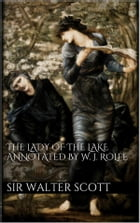 The Lady of the Lake annotated by William J. Rolfe by Sir Walter Scott