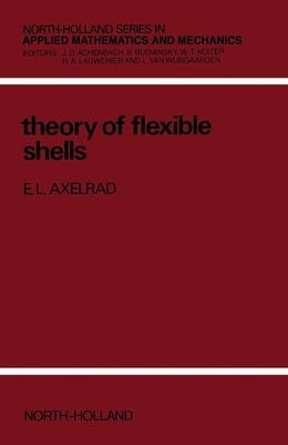 Book Theory of Flexible Shells by Axelrad, E.L.