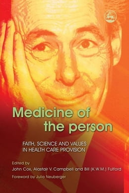 Book Medicine of the Person: Faith, Science and Values in Health Care Provision by Fryers, Tom