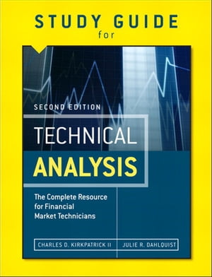 Study Guide for the Second Edition of Technical Analysis The Complete Resource for Financial Market Technicians