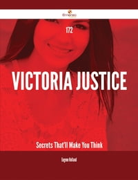 172 Victoria Justice Secrets That'll Make You Think
