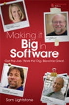Making it Big in Software: Get the Job. Work the Org. Become Great. by Sam Lightstone