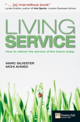 Book Living Service: How to deliver the service of the future today by Marc Silvester