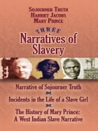 Three Narratives of Slavery by Sojourner Truth