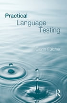 Practical Language Testing by Glenn Fulcher