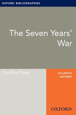 Book Seven Years' War: Oxford Bibliographies Online Research Guide by Geoffrey Plank