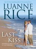 Last Kiss: A Novel by Luanne Rice