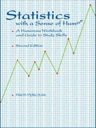 Statistics with a Sense of Humor: A Humorous Workbook & Guide to Study Skills by Fred Pyrczak
