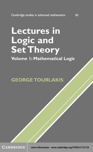 Lectures in Logic and Set Theory Volume 1