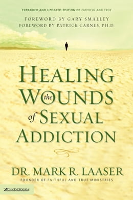 Book Healing the Wounds of Sexual Addiction by Mark Laaser