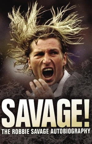 Savage! The Robbie Savage Autobiography