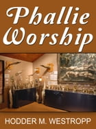 Phallic Worship by Hodder M. Westropp
