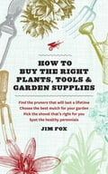 How to Buy the Right Plants, Tools, and Garden Supplies 1b283416-4369-4f84-aa06-e98afd9ce015