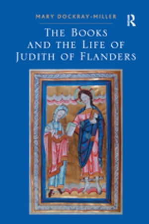 The Books and the Life of Judith of Flanders