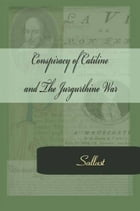 Conspiracy Of Catiline And The Jurgurthine War by Sallust