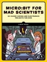 Micro:bit for Mad Scientists Cover Image