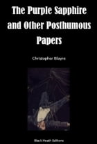 The Purple Sapphire and Other Posthumous Papers by Christopher Blayre