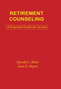 Retirement Counseling: A Practical Guide for Action