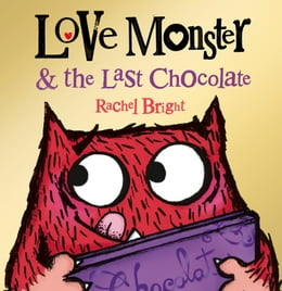 Book Love Monster and the Last Chocolate (Read Aloud) by Rachel Bright