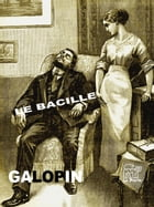 Le bacille by Arnould Galopin