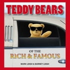 Teddy Bears of the Rich and Famous by Mark Leigh