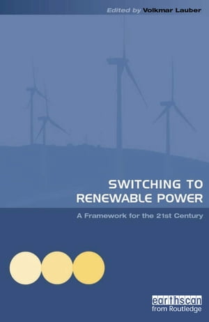 Switching to Renewable Power A Framework for the 21st Century
