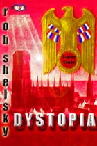 Dystopia by Rob Shelsky