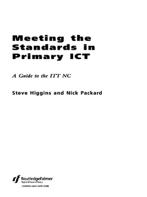 Meeting the Standards in Primary ICT A Guide to the ITTNC