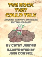 The Rock That Could Talk by Cathy Jeanes