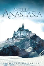 Another Anastasia by Kathleen Hennessey