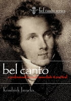 Bel Canto: A Professional Manual - Immediate & Practical by Kendrick Jacocks