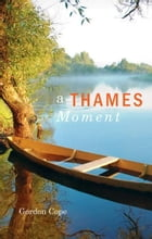 A Thames Moment by Gordon Cope