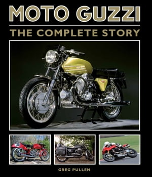 Moto Guzzi The Complete Story