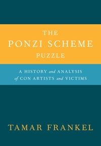 The Ponzi Scheme Puzzle:A History and Analysis of Con Artists and Victims: A History and Analysis…