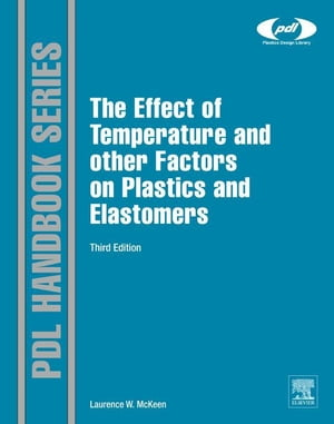 The Effect of Temperature and other Factors on Plastics and Elastomers