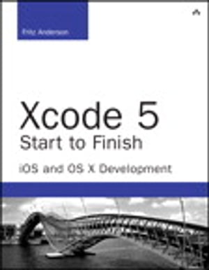 Xcode 5 Start to Finish iOS and OS X Development