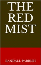 The Red Mist by Randall Parrish