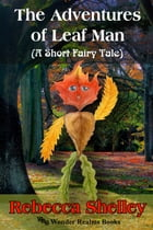 The Adventures of Leaf Man by Rebecca Shelley