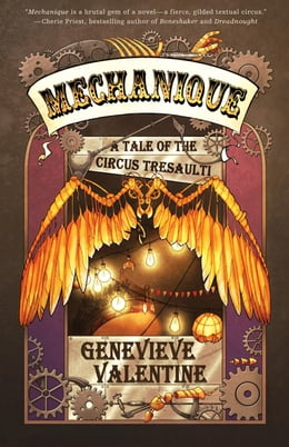 Book Mechanique: A Tale of the Circus Tresaulti by Genevieve Valentine
