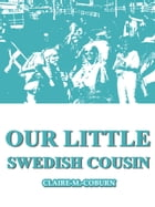 Our Little Swedish Cousin by Claire M. Coburn