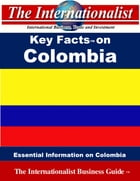 Key Facts on Colombia: Essential Information on Colombia by Patrick W. Nee