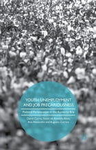 Youth Unemployment and Job Precariousness: Political Participation in a Neo-Liberal Era