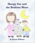 Sheepy Sue and the Bedtime Blues