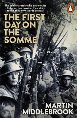 Book The First Day on the Somme: 1 July 1916 by Martin Middlebrook